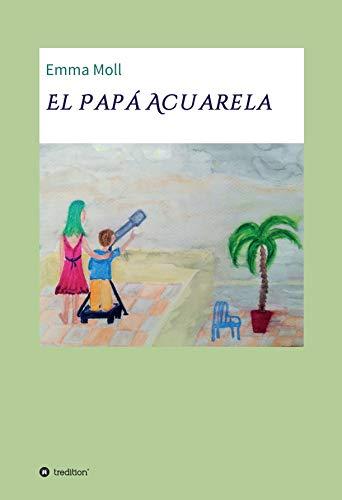 El Papá Acuarela por Emma Moll
