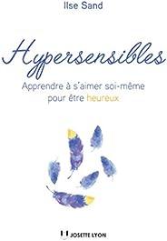 Hypersensibles : Apprendre à s'aimer soi-même pour être heu