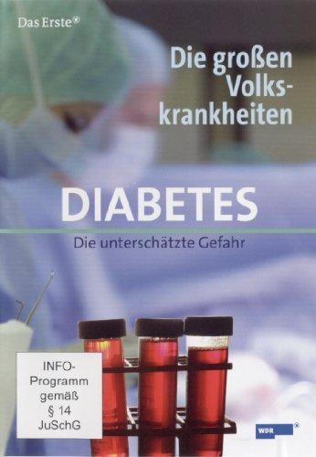 Diabetes - die unterschätze Gefahr (Reihe: Die großen Volksrankheiten) 1 DVD, Länge: ca. 45 Minuten