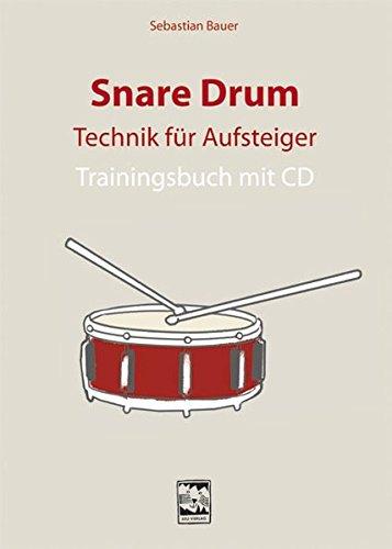 Snare Drum Technik für Aufsteiger: Trainingsbuch mit CD