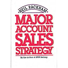 [(Major Account Sales Strategy)] [by: Neil Rackham]