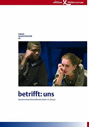 Betrifft: uns (Fokus Schultheater)