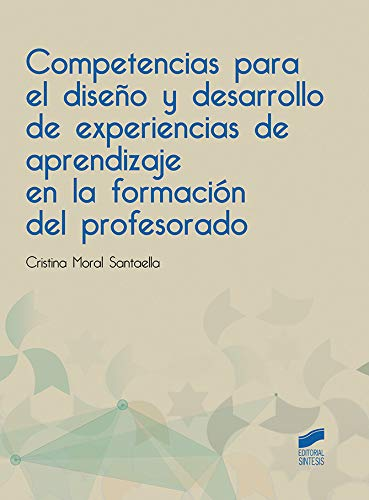 Competencias para el diseño y desarrollo de experiencias de aprendizaje en la formación del profesorado (Educación)