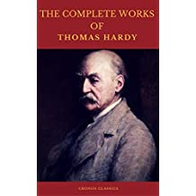 The Complete Works of Thomas Hardy (Illustrated) (Cronos Classics)