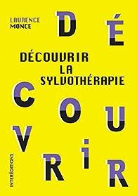 Découvrir la sylvothérapie par Laurence Monce