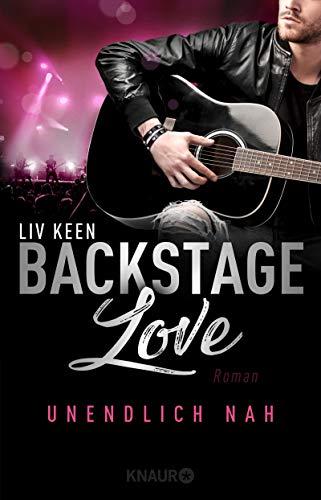 Backstage Love - Unendlich nah: Roman (Die Rock & Love Serie 1)