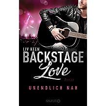 Backstage Love – Unendlich nah: Roman (Rock & Love Serie 1)