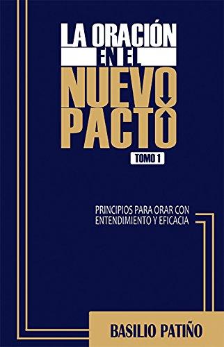 La Oración en el Nuevo Pacto 1: Tomo 1 (Spanish Edition)