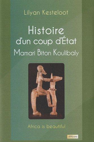 Histoire d'un coup d'Etat : Mamari Biton Koulibaly par Lilyan Kesteloot