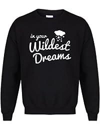 In Your Wildest Dreams - Black- Unisex Fit Sweater - Fun Slogan Jumper