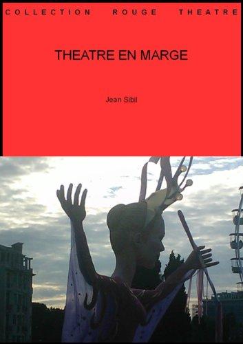 THEATRE EN MARGE (Collection théâtre t. 57) por Jean Sibil