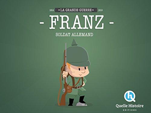 Franz, Soldat Allemand en 14-18
