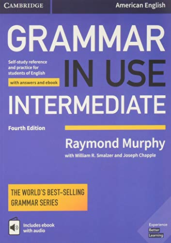 Grammar in Use Intermediate Student's Book with Answers and Interactive eBook: Self-study Reference and Practice for Students of American English por Raymond Murphy
