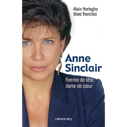 Anne Sinclair Femme de tête, dame de coeur (Biographies, Autobiographies)