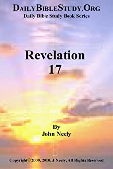 Revelation 17 (Daily Bible Study – Revelation) (English Edition) par [Neely, John]