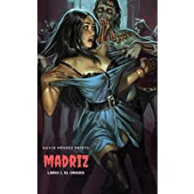 madriZ: El Origen. Libro 1. (Spanish Edition)
