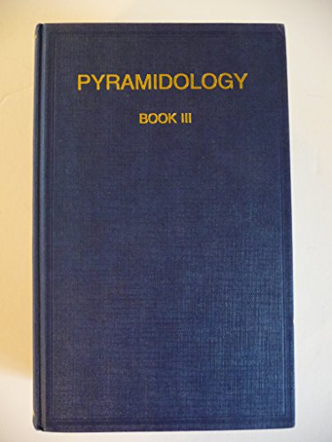 Pyramidology. Book III: Co-Ordination of the Great Pyramid's Chronograph, Bible Chronology and Archaeology..