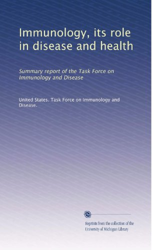 Immunology, its role in disease and health: Summary report of the Task Force on Immunology and Disease