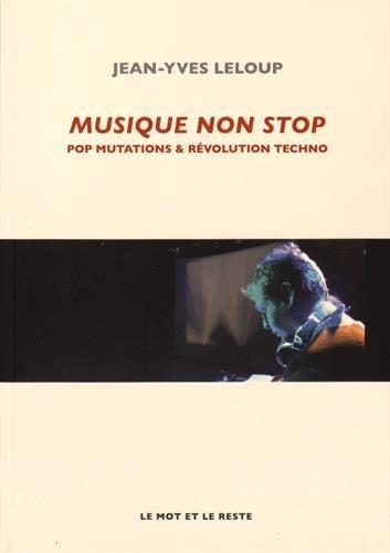 Musique non stop : Pop mutations et révolution techno