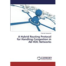 A Hybrid Routing Protocol for Handling Congestion in AD HOC Networks
