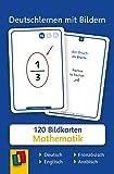 Deutschlernen mit Bildern - Mathematik: 120 Bildkarten auf Deutsch, Englisch, Französisch und Arabisch
