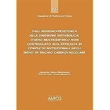 Dall'insulino-resistenza alla sindrome metabolica: studio multicentrico non controllato sull'efficacia di complessi nutrizionali negli indici di rischio cardiovascolare