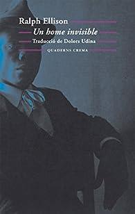 Un Home Invisible par Ralph Ellison