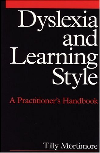 Dyslexia and Learning Style: A Practitioner's Handbook (Dyslexia Series (Whurr)) by Matilda Mortimore (2002-09-04)