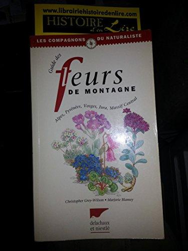 Guide des fleurs de montagne Alpes Pyrénées Vosges Jura Massif Central Delachaux et Niestlé 1996