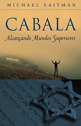 Cabala - Alcançando Mundos superiores (Portuguese Edition) por Michael Laitman