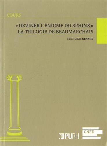 Deviner l'énigme du sphinx la trilogie de beaumarchais