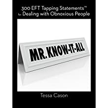 300 EFT Tapping Statements for Dealing with Obnoxious People (English Edition)