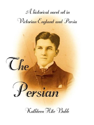 The Persian: A Historical Novel Set in Victorian England and Persia (English Edition) por Kathleen Hite Babb