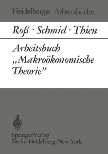 Arbeitsbuch ''Makroökonomische Theorie'' (Heidelberger Arbeitsbücher, Band 8)