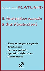 FLATLAND (Tradotto, annotato e illustrato): Romanzo a più dimensioni scritto da un Quadrato