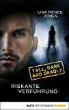 Riskante Verführung: Tall, Dark and Deadly (Walker Security 2)