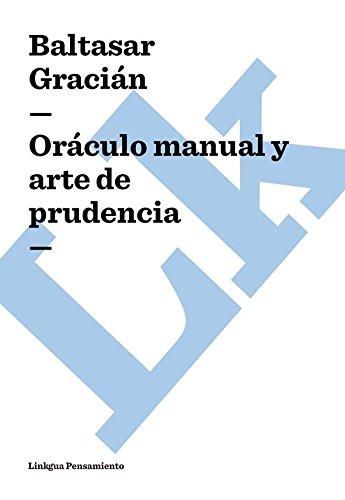 Oráculo manual y arte de prudencia (Pensamiento) por Baltasar Gracián