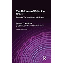 The Reforms of Peter the Great: Progress Through Violence in Russia