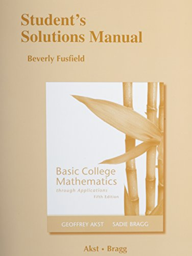 Student Solutions Manual for Basic College Mathematics through Applications
