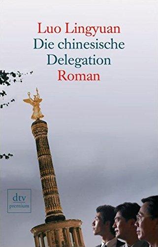 Die chinesische Delegation: Roman