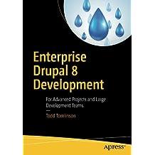 Enterprise Drupal 8 Development: For Advanced Projects and Large Development Teams