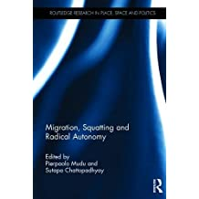 Migration, Squatting and Radical Autonomy (Routledge Research in Place, Space and Politics)