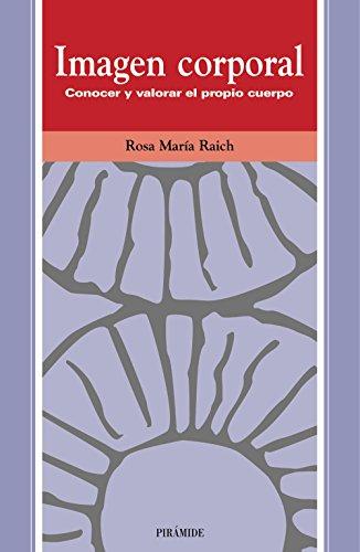 Imagen corporal: Conocer y valorar el propio cuerpo (Ojos Solares) por Rosa María Raich Escursell