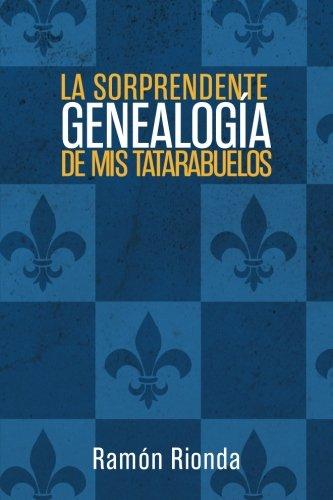 La sorprendente genealogía de mis tatarabuelos por Ramón Rionda