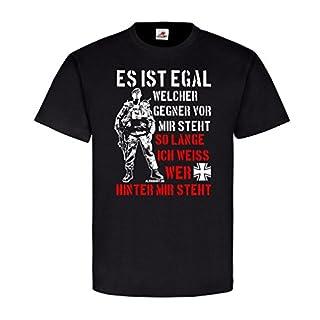 Es ist egal Welcher Gegner vor Mir Steht BW Soldat FschJg PzGren Solange ich weiß wer hinter Mir Steht T-Shirt #18866, Farbe:Schwarz, Größe:Herren L