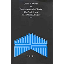 Descenders to the Chariot: The People behind the Hekhalot Literature (Supplements to the Journal for the Study of Judaism) by James R. Davila (2001-10-16)