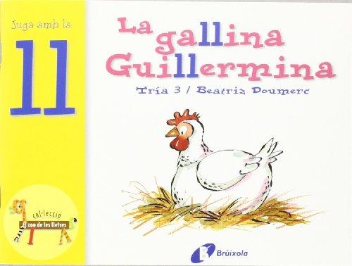 La Gallina Guillermina/ the Chicken Guillermina (Bruixola. El Zoo De Les Lletres/ Compass. Zoo Letters) por Beatriz Doumerc