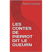 LES CONTES DE PIERROT DIT LE GUEURN (French Edition)