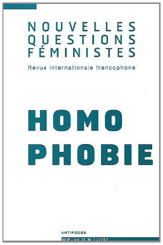 Nouvelles Questions Féministes, Volume 31 N° 1/2012 : Homophobie