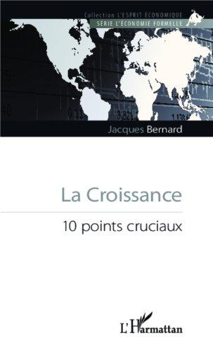 La Croissance: 10 points cruciaux (L'Esprit Économique) par Jacques Bernard